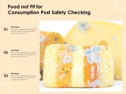 Food Not Fit For Consumption Post Safety Checking