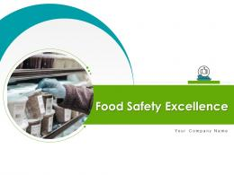 Food Safety Excellence Powerpoint Presentation Slides