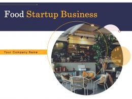 Food Startup Business Powerpoint Presentation Slides