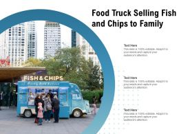 Food Truck Selling Fish And Chips To Family