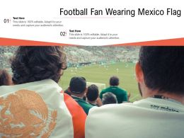 Football Fan Wearing Mexico Flag