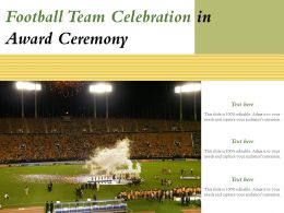 Football Team Celebration In Award Ceremony