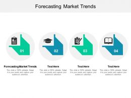 Forecasting Market Trends Ppt Powerpoint Presentation Infographics Information Cpb
