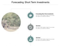 Forecasting Short Term Investments Ppt Powerpoint Presentation Professional Slide Cpb