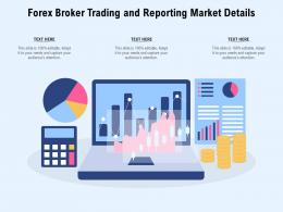 Forex Broker Trading And Reporting Market Details