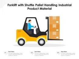 Forklift With Shuttle Pallet Handling Industrial Product Material