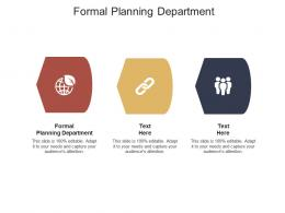 Formal Planning Department Ppt Powerpoint Presentation Show Diagrams Cpb