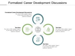 Formalized Career Development Discussions Ppt Powerpoint Presentation File Aids Cpb