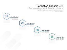 Formation Graphic With Partnership And Product Icons
