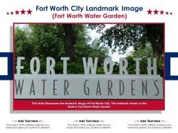 Fort Worth City Landmark Image Fort Worth Water Garden Powerpoint Template