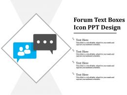 Forum Text Boxes Icon Ppt Design