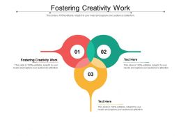 Fostering Creativity Work Ppt Powerpoint Presentation Pictures Design Inspiration Cpb