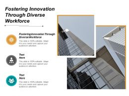 Fostering Innovation Through A Diverse Workforce Ppt Powerpoint Presentation Infographics Vector Cpb