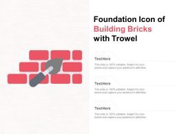 Foundation Icon Of Building Bricks With Trowel