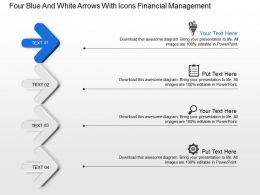 Four Blue And White Arrows With Icons Financial Management Powerpoint Template Slide
