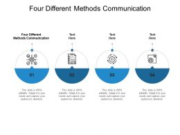 Four Different Methods Communication Ppt Powerpoint Presentation Layouts File Formats Cpb