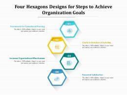 Four Hexagons Designs For Steps To Achieve Organization Goals