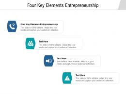 Four Key Elements Entrepreneurship Ppt Powerpoint Presentation Slides Infographics Cpb