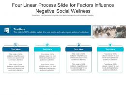 Four Linear Process Slide For Factors Influence Negative Social Wellness Infographic Template