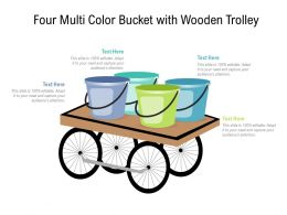 Four Multi Color Bucket With Wooden Trolley