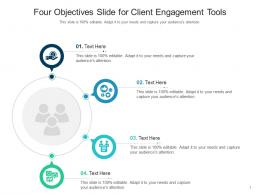 Four Objectives Slide For Client Engagement Tools Infographic Template
