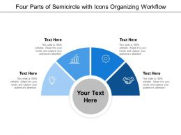 Four Parts Of Semicircle With Icons Organizing Workflow