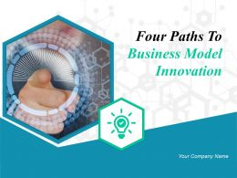 Four Paths To Business Model Innovation Powerpoint Presentation Slides