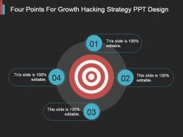 Four Points For Growth Hacking Strategy Ppt Design