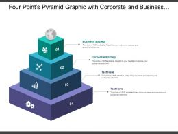 Four Points Pyramid Graphic With Corporate And Business Strategy
