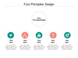 Four Principles Design Ppt Powerpoint Presentation Gallery Graphic Tips Cpb