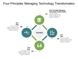 Four Principles Managing Technology Transformation Ppt Powerpoint Presentation Summary Cpb