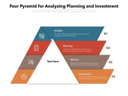 Four Pyramid For Analyzing Planning And Investment