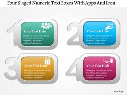 Four Staged Numeric Text Boxes With Apps And Icon Powerpoint Template