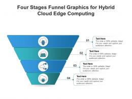 Four Stages Funnel Graphics For Hybrid Cloud Edge Computing Infographic Template