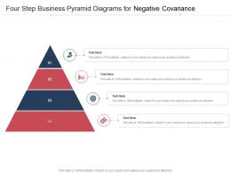 Four Step Business Pyramid Diagrams For Negative Covariance Infographic Template