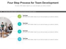 Four Step Process For Team Development Infographic Template