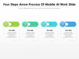 Four Steps Arrow Process Of Mobile At Work Slide Infographic Template