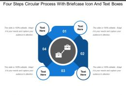 Four Steps Circular Process With Briefcase Icon And Text Boxes