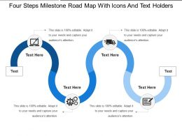 Four Steps Milestone Road Map With Icons And Text Holders