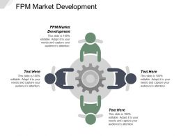 Fpm Market Development Ppt Powerpoint Presentation Gallery Design Ideas Cpb
