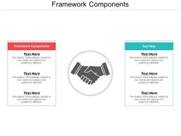 Framework Components Ppt Powerpoint Presentation Model Pictures Cpb