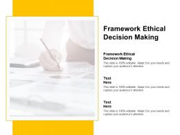 Framework Ethical Decision Making Ppt Powerpoint Presentation Layouts Example File Cpb