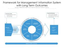Framework For Management Information System With Long Term Outcomes