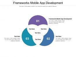 Frameworks Mobile App Development Ppt Powerpoint Presentation Slides Clipart Cpb