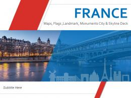 France Maps Flags Landmarks Monuments City And Skyline Deck Powerpoint Template