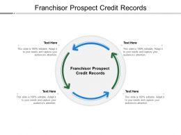Franchisor Prospect Credit Records Ppt Powerpoint Presentation Portfolio Example Cpb