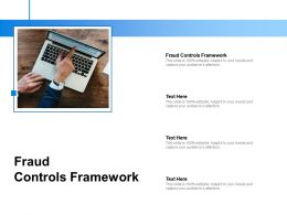 Fraud Controls Framework Ppt Powerpoint Presentation File Graphic Images Cpb