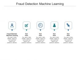 Fraud Detection Machine Learning Ppt Powerpoint Presentation File Pictures Cpb