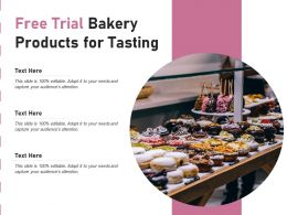 Free Trial Bakery Products For Tasting
