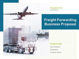 Freight Forwarding Business Proposal Powerpoint Presentation Slides